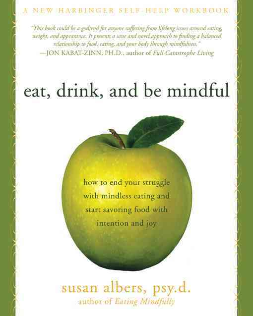 Eat, Drink and Be Mindful By Albers, Susan